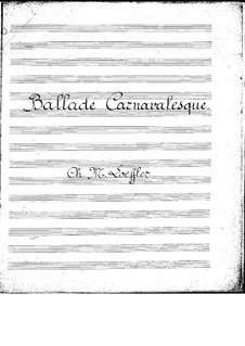 Ballade carnavalesque for Winds and Piano: Ballade carnavalesque for Winds and Piano by Charles Martin Loeffler