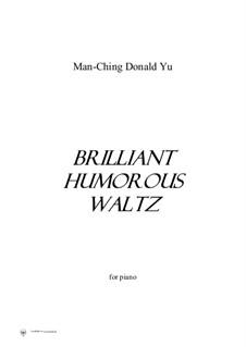 Brilliant Humorous Waltz for piano: Brilliant Humorous Waltz for piano by Man-Ching Donald Yu
