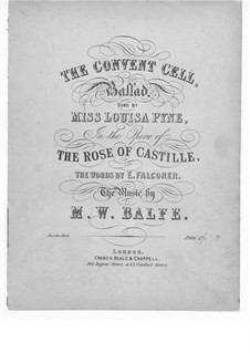 The Rose of Castille: Act II, The Convent Cell, for Voice and Piano by Michael William Balfe