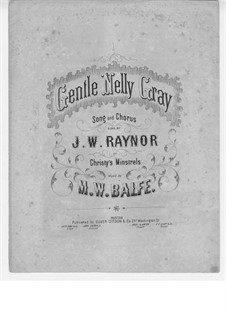 Gentle Nelly Gray : Gentle Nelly Gray by Michael William Balfe