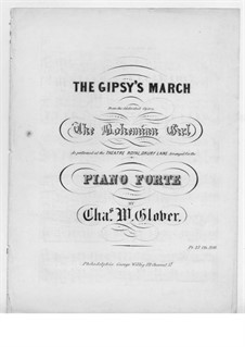 The Bohemian Girl: The Gipsy's March, for Piano by Michael William Balfe