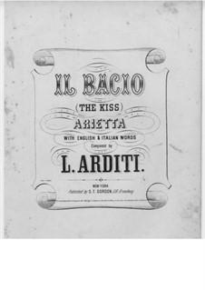 Il bacio (The Kiss): English and italian texts by Luigi Arditi