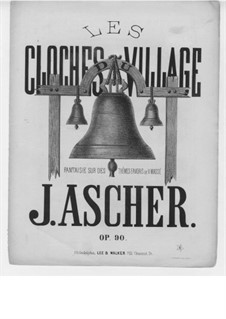 Les Cloches du village, Op.90: Les Cloches du village by Joseph Ascher