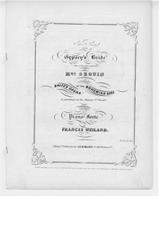 The Bohemian Girl: Act II, Come with the Gipsy Bride, for Voices and Piano by Michael William Balfe