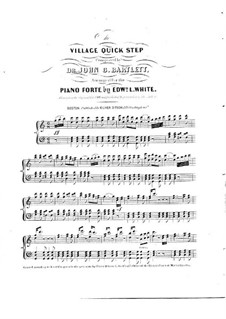 Village Quick Step, for Piano: Village Quick Step, for Piano by John C. Bartlett