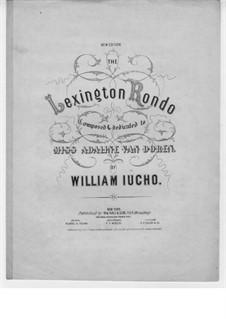 The Lexington Rondo: The Lexington Rondo by Wilhelm Iucho