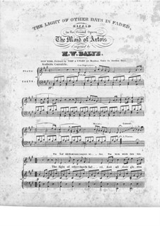 The Maid of Artois: Act II, The Light of Other Days is Faded by Michael William Balfe