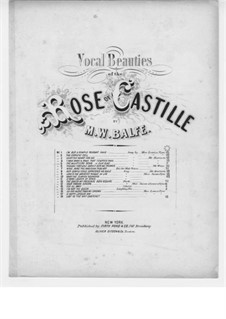 The Rose of Castille: Act I, The Muleteer's Song, for Voice and Piano by Michael William Balfe