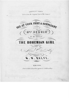 The Bohemian Girl: See at Your Feet, for Voice and Piano by Michael William Balfe