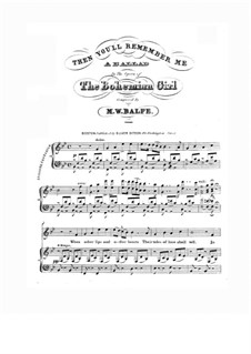 The Bohemian Girl: Act III, Then You'll Remember Me, for Voice and Piano by Michael William Balfe