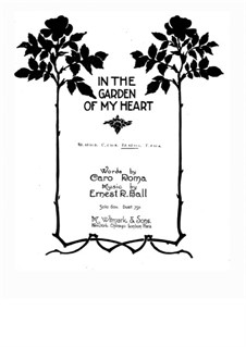 In the Garden of My Heart: In E Flat Major by Ernest R. Ball