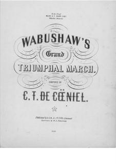 Wabushaw's Grand Triumphal March: Wabushaw's Grand Triumphal March by C. T. de Coeniel