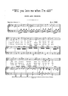 Will You Love Me When I'm Old: For voice, choir and piano by J. Ford