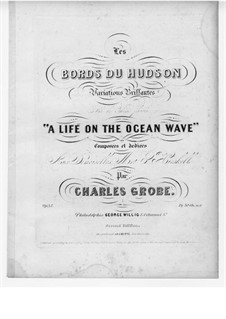 Les bords du hudson. Variations on Theme 'A Life on the Ocean Wave', Op.42: Les bords du hudson. Variations on Theme 'A Life on the Ocean Wave' by Charles Grobe