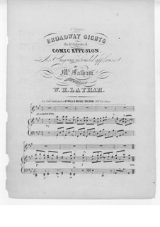 Broadway Sights, for Voice and Piano: Broadway Sights, for Voice and Piano by W. H. Latham