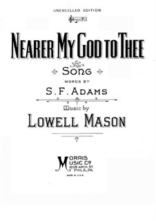Nearer, My God, To Thee: Piano-vocal score by Lowell Mason
