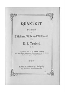 Quartet for Strings in F Sharp Minor, Op.56: Full score by Ernst Eduard Taubert