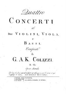 Quatro Concerti a Due Violini, Viola, e Bassi: Quatro Concerti a Due Violini, Viola, e Bassi by Giovanni  Andrea Colizzi