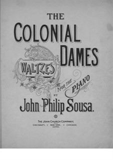 The Colonial Dames Waltzes: The Colonial Dames Waltzes by John Philip Sousa
