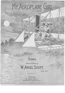 My Aeroplane Girl: My Aeroplane Girl by W. Ariel Scott