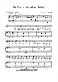 He Cert'ny was Good to Me: He Cert'ny was Good to Me by Alfred Baldwin Sloane