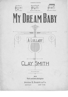 My Dream Baby, for Voice, Piano with Violin and Cello: My Dream Baby, for Voice, Piano with Violin and Cello by Clay Smith