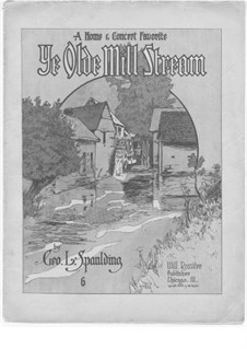 Ye Ode Mill Stream: Ye Ode Mill Stream by George L. Spaulding