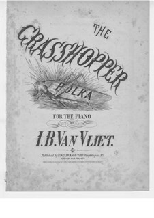 The Grasshopper Polka: The Grasshopper Polka by I. B. van Vliet