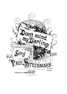 Don't Mind, My Darling: Don't Mind, My Darling by Paul Steinmark