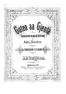 Fantasia on the Norwegian Lyrics 'Guten aa Gjenta': Fantasia on the Norwegian Lyrics 'Guten aa Gjenta' by Andreas Peter Berggreen