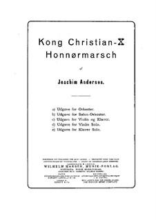 Kong Christian X. Honnør-Marsch: For violin solo by Joachim Andersen