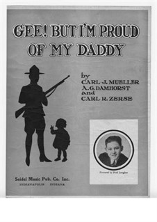 Gee! But I'm Proud of My Daddy: Gee! But I'm Proud of My Daddy by Carl J. Mueller, A. G. Damhorst, Carl R. Zerse