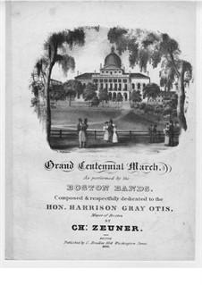 Grand Centennial March: Grand Centennial March by Charles Zeuner