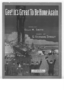 Gee! It's Great to Be Home Again, for Voice and Piano: Gee! It's Great to Be Home Again, for Voice and Piano by G. Vernon Strout