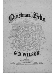 Christmas Bells, Op.46: Christmas Bells by Grenville Dean Wilson