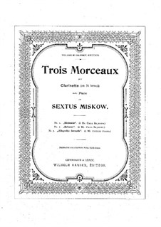 Three Pieces for Clarinet and Piano: Three Pieces for Clarinet and Piano by Sextus Miskow