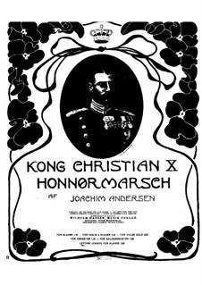 Kong Christian X. Honnør-Marsch: For piano by Joachim Andersen
