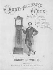Grandfather's Clock: For voices and piano by Henry Clay Work