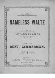 Nameless Waltz for Piano or Organ: Nameless Waltz for Piano or Organ by Benj. Zimmerman