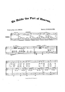 He Holds the Fort of Heaven for Voice, Choir and Piano: He Holds the Fort of Heaven for Voice, Choir and Piano by Charlie Baker