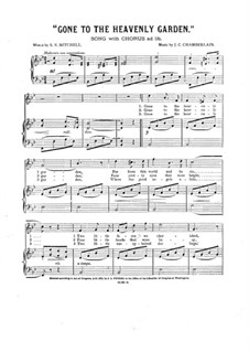 Gone to the Heavenly Garden: For voice, choir (ad libitum) and piano by J. C. Chamberlain