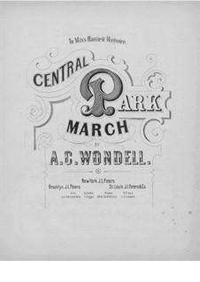 Central Park March: Central Park March by A. C. Wondell