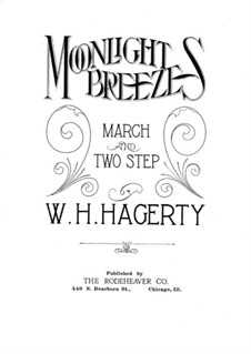 Moonlight Breezes. March and Two-Step: For piano by W. H. Hagerty
