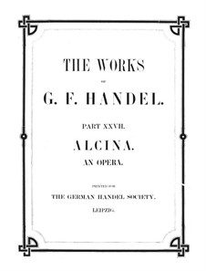 Alcina, HWV 34: Piano-vocal score by Georg Friedrich Händel