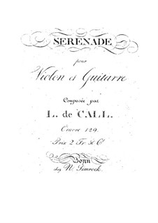 Serenade for Violin and Guitar, Op.129: Serenade for Violin and Guitar by Leonhard von Call