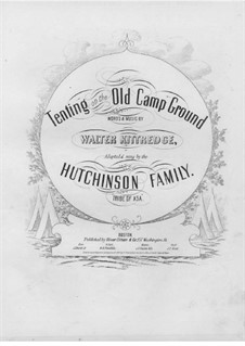 Tenting on the Old Camp Ground: For mixed choir and piano by Walter Kittredge