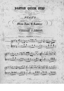 Boston Quick Step, for Piano: Boston Quick Step, for Piano by William J. Lemon