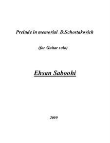 Prelude in Memorial  D.Schostakovich: Prelude in Memorial  D.Schostakovich by Ehsan Saboohi