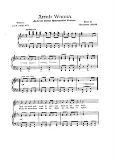 Arrah Wanna: For voices and piano by Theodore F. Morse