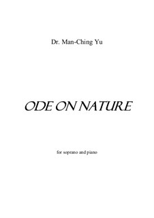 Ode on Nature for soprano and piano: Ode on Nature for soprano and piano by Man-Ching Donald Yu